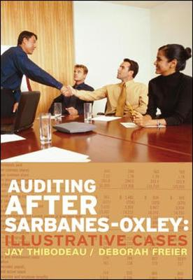 Auditing After Sarbanes-Oxley - Thibodeau, Jay C, Professor