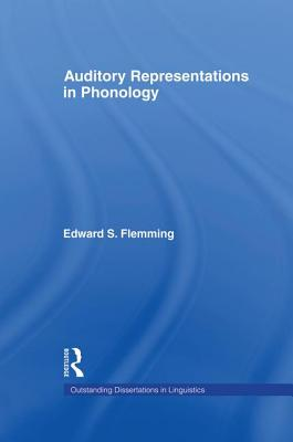 Auditory Representations in Phonology - Flemming, Edward Stanton