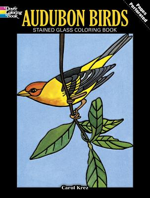 Audubon Birds Stained Glass Coloring Book - Krez, Carol, and Coloring Books