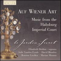 Auf Wiener Art: Music From The Hapsburg Imperial Court - Le Jardin Secret