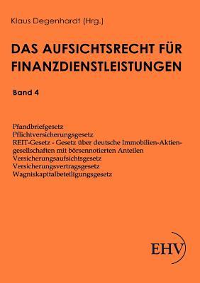Aufsichtsrecht Fur Finanzdienstleistungen - Degenhardt, Klaus (Editor)