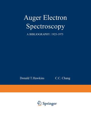 Auger Electron Spectroscopy: A Bibliography: 1925-1975 - Hawkins, Donald T
