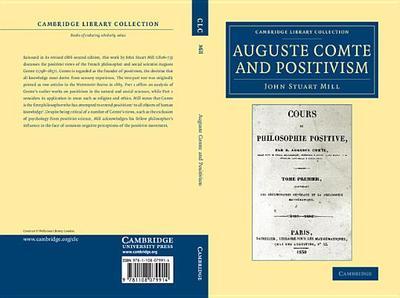 Auguste Comte and Positivism - Mill, John Stuart