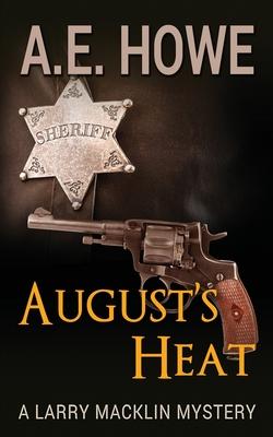 August's Heat - Howe, A E