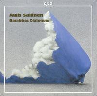 Aulis Sallinen: Barabbas Dialogues - Ari-Pekka M�enp�� (percussion); Arto Noras (cello); Elina V�h�l� (violin); Ilpo Mansnerus (flute);...