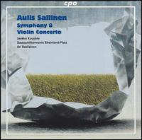 Aulis Sallinen: Symphony No. 8; Violin Concerto - Jaakko Kuusisto (violin); Rheinland-Pfalz Staatsphilharmonie; Ari Rasilainen (conductor)
