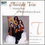 Aur�ole Trio Plays Nicholas Maw & Richard Rodney Bennett
