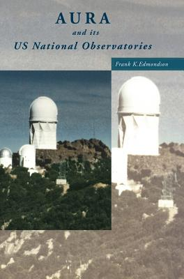Aura and Its Us National Observatories - Edmondson, Frank K