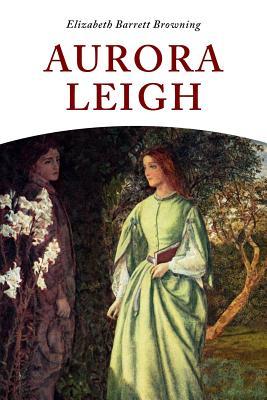 Aurora Leigh - Browning, Elizabeth Barrett