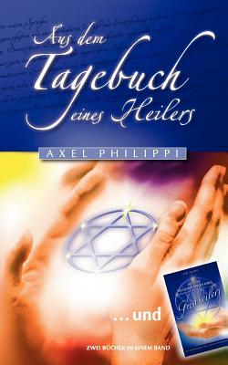 Aus dem Tagebuch eines Heilers - Philippi, Axel