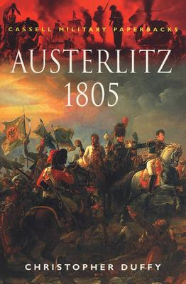 Austerlitz 1805 - Duffy, Christopher