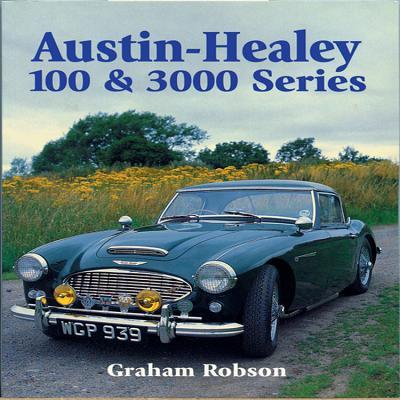 Austin-Healey 100 & 3000 Series - Robson, Graham