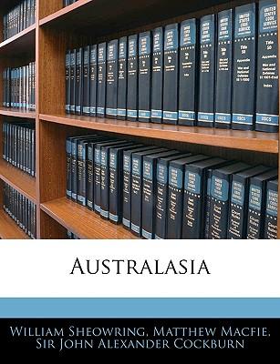 Australasia - Sheowring, William, and Macfie, Matthew, and Cockburn, John Alexander