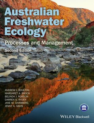Australian Freshwater Ecology: Processes and Management - Boulton, Andrew, and Brock, Margaret, and Robson, Belinda