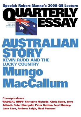 Australian Story: Kevin Rudd and the Lucky Country: Quarterly Essay 36 - MacCallum, Mungo