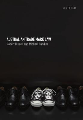 Australian Trade Mark Law - Burrell, Robert, and Handler, Michael