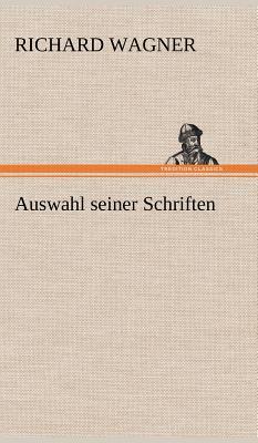Auswahl Seiner Schriften - Wagner, Richard
