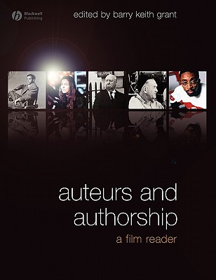 Auteurs and Authorship: A Film Reader - Grant, Barry Keith (Editor)