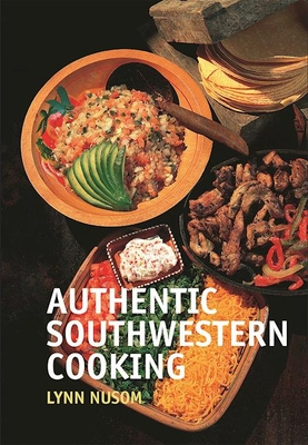 Authentic Southwestern Cooking - Nusom, Lynn