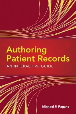 Authoring Patient Records: An Interactive Guide - Pagano, Michael P, PhD, Pa-C