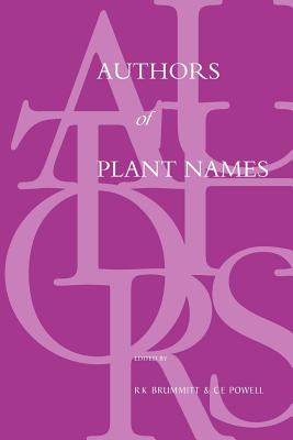 Authors of Plant Names - Brummitt, R K (Editor), and Powell, C E (Editor)