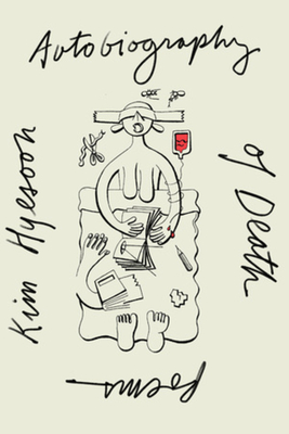 Autobiography of Death - Hyesoon, Kim, and Choi, Don Mee (Translated by)