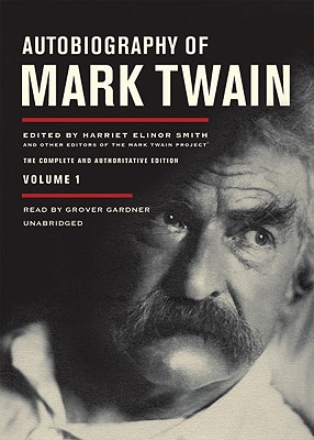 Autobiography of Mark Twain, Volume 1: The Complete and Authoritative Edition - Twain, Mark