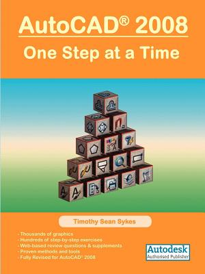 AutoCAD 2008: One Step at a Time - Sykes, Timothy Sean
