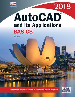 AutoCAD and Its Applications Basics 2018 - Shumaker, Terence M, and Madsen, David A, and Madsen, David P