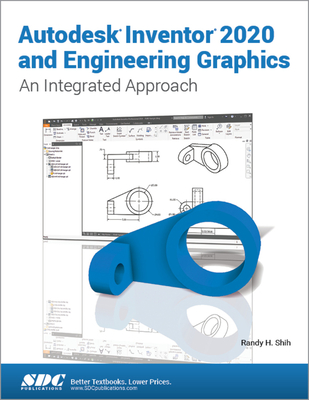 Autodesk Inventor 2020 and Engineering Graphics - Shih, Randy H.