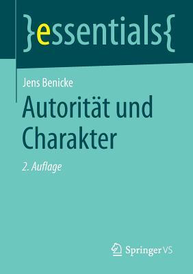 Autoritat Und Charakter - Benicke, Jens