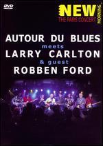 Autour de Blues Meets Larry Carlton & Guest Robben Ford: New Morning - The Paris Concert