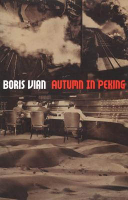 Autumn in Peking - Vian, Boris, and Lapprand, Marc (Introduction by), and Knobloch, Paul (Translated by)