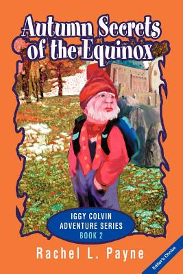 Autumn Secrets of the Equinox: Iggy Colvin Adventure Series Book 2 - Payne, Rachel L
