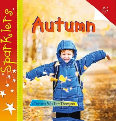 Autumn: Sparklers - White-Thomson, Steve