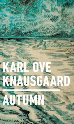 Autumn - Knausgaard, Karl Ove