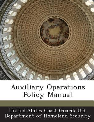 Auxiliary Operations Policy Manual - United States Coast Guard U S Departme (Creator)