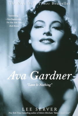 "Ava Gardner: ""love Is Nothing"" - Server, Lee"