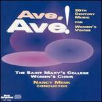 Ave, Ave: 20th Century Music for Women's Voices