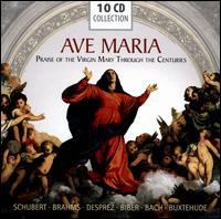 Ave Maria: Praise of the Virgin Through the Centuries -