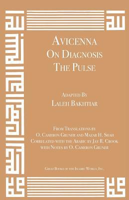Avicenna on Diagnosis: The Pulse - Bakhtiar, Laleh, and Avicenna, and Gruner, O Cameron (Translated by)