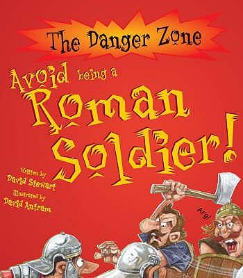 Avoid Being A Roman Soldier! - Stewart, David