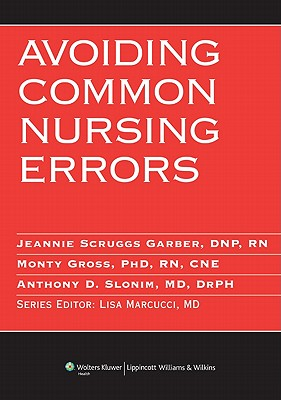 Avoiding Common Nursing Errors - Slonim, Anthony D, MD (Editor)
