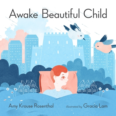 Awake Beautiful Child - Krouse Rosenthal, Amy