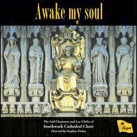 Awake My Soul - Jonathan Hope (organ); Peter Wright (organ); The Girl Choristers and Lay-Clerks of Southwark Cathedral Choir (choir, chorus);...