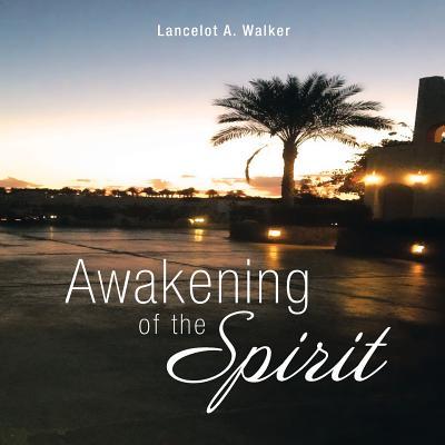 Awakening of the Spirit - Walker, Lancelot a