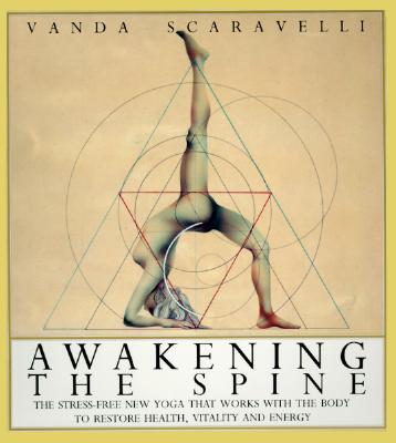Awakening the Spine - Scaravelli, Vanda