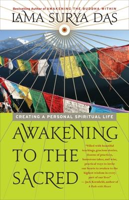 Awakening to the Sacred: Creating a Personal Spiritual Life - Das, Lama Surya