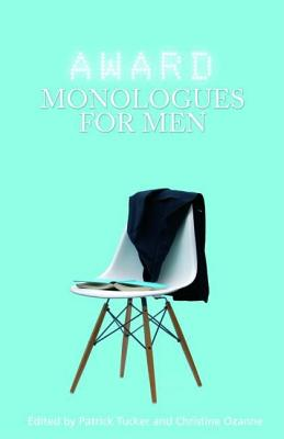 Award Monologues for Men - Tucker, Patrick (Editor), and Ozanne, Christine (Editor)