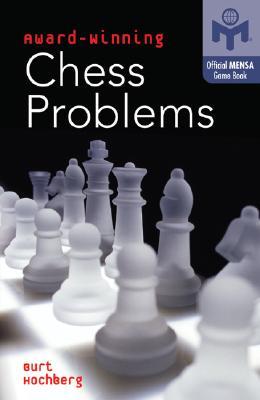 Award-Winning Chess Problems - Hochberg, Burt